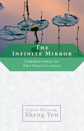 The Infinite Mirror by Master Sheng-Yen