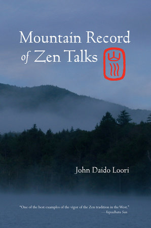 Mountain Record of Zen Talks by John Daido Loori