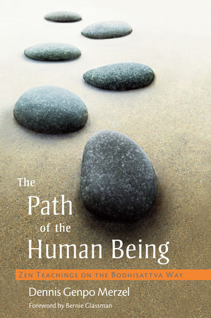 The Path of the Human Being by Dennis Genpo Merzel