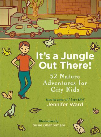 It's a Jungle Out There! by Jennifer Ward