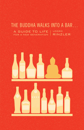 The Buddha Walks into a Bar... by Lodro Rinzler