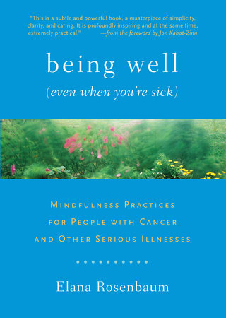 Being Well (Even When You're Sick) by Elana Rosenbaum