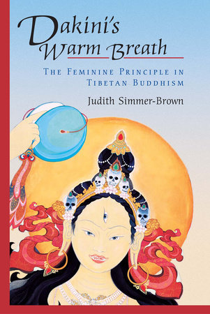Dakini's Warm Breath by Judith Simmer-Brown