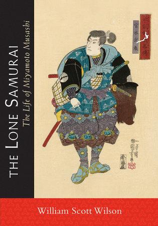 The Lone Samurai by William Scott Wilson