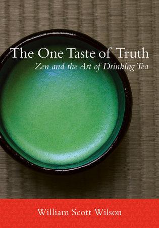 The One Taste of Truth by William Scott Wilson