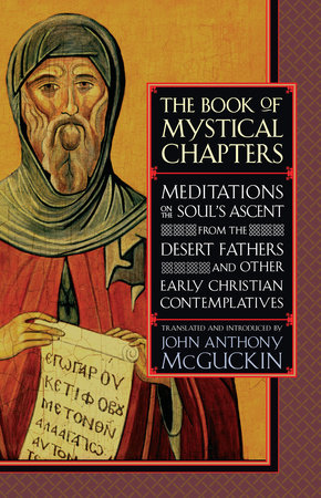 The Book of Mystical Chapters by John Anthony McGuckin