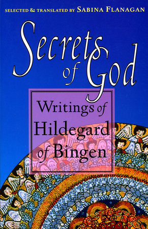 Secrets of God by Hildegard Of Bingen