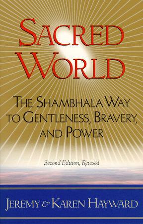 Sacred World by Jeremy Hayward and Karen Hayward