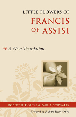 Little Flowers of Francis of Assisi by Robert H. Hopcke and Paul Schwartz