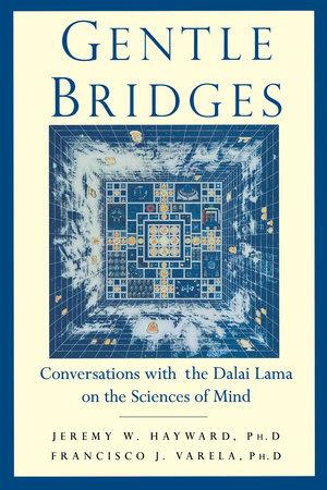 Gentle Bridges by Jeremy W. Hayward