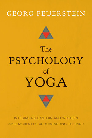 The Psychology of Yoga by Georg Feuerstein