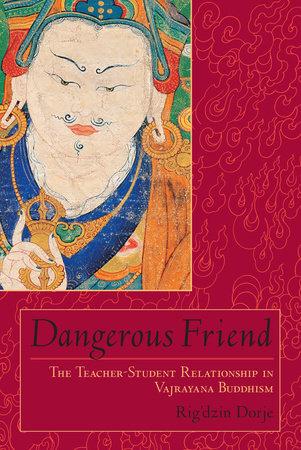 Dangerous Friend by Rig'dzin Dorje
