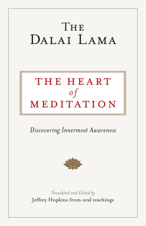 The Heart of Meditation by The Dalai Lama and Jeffrey Hopkins