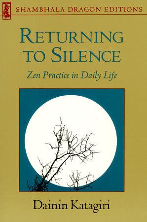 Returning to Silence by Dainin Katagiri