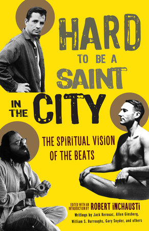 Hard to Be a Saint in the City by Robert Inchausti