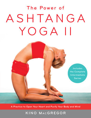 The Power of Ashtanga Yoga II by Kino MacGregor