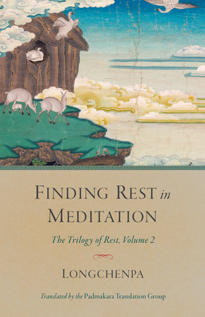 Finding Rest in Meditation by Longchenpa