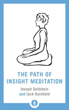 The Path of Insight Meditation by Jack Kornfield