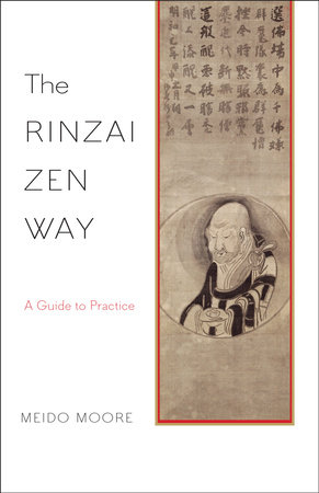 The Rinzai Zen Way by Meido Moore