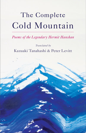 The Complete Cold Mountain by Kazuaki Tanahashi and Peter Levitt