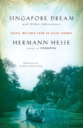 Singapore Dream and Other Adventures by Hermann Hesse