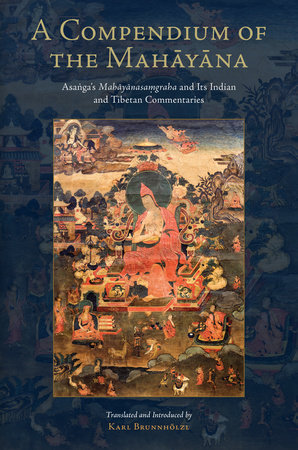 A Compendium of the Mahayana by Asanga
