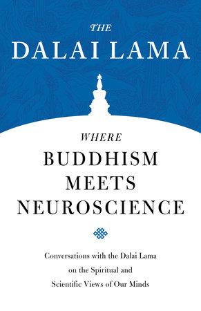 Where Buddhism Meets Neuroscience by The Dalai Lama