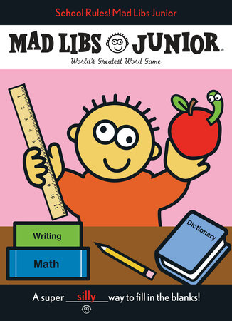 School Rules! Mad Libs Junior by Leonard Stern