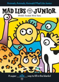 Animals, Animals, Animals! Mad Libs Junior