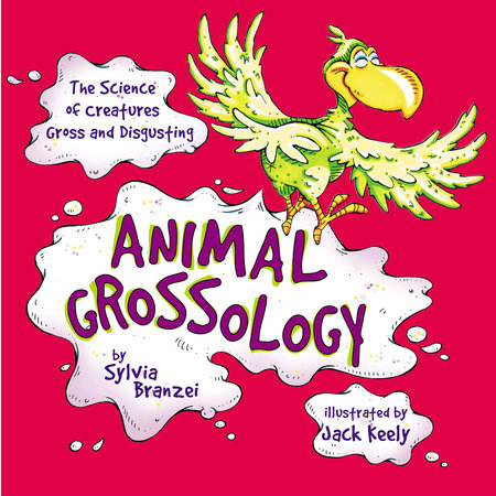 Animal Grossology by Sylvia Branzei