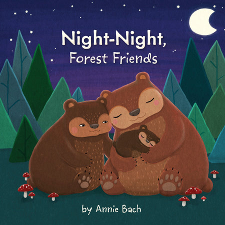 Night-Night, Forest Friends by Annie Bach