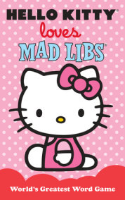 Hello Kitty Loves Mad Libs