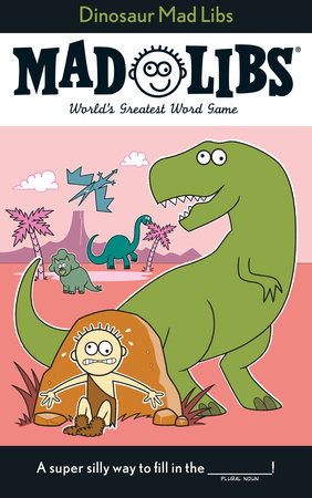 Dinosaur Mad Libs by Roger Price and Leonard Stern
