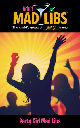 Party Girl Mad Libs by Roger Price and Leonard Stern