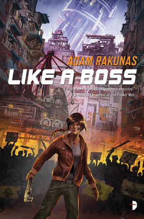 Like a Boss by Adam Rakunas