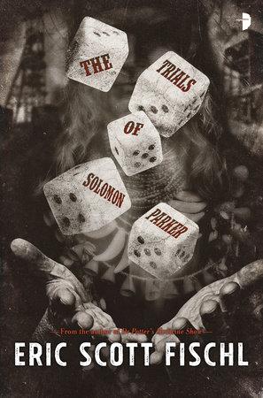 The Trials of Solomon Parker by Eric Scott Fischl