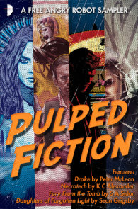Pulped Fiction: an Angry Robot Sampler
