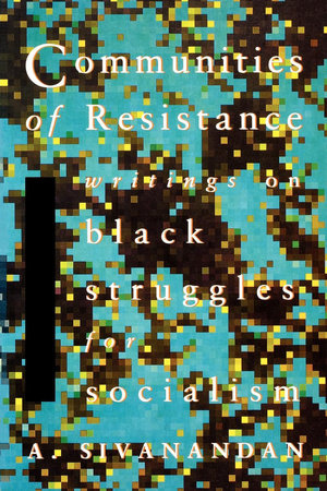 Communities of Resistance by A. Sivanandan