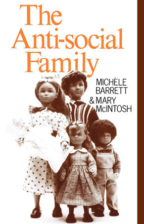 The anti social family by michele barrett mary mcintosh the anti social family by michele barrett and mary mcintosh fandeluxe Document