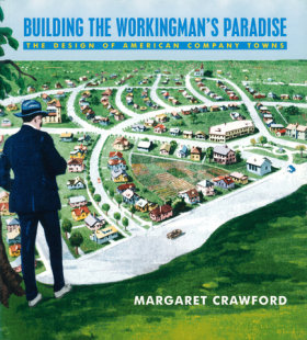 Building the Workingman's Paradise
