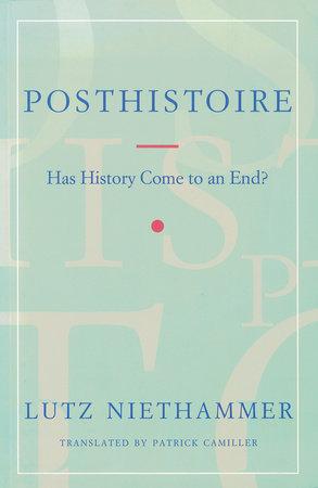 Posthistoire by Lutz Niethammer
