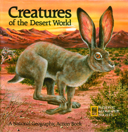 Creatures of the desert world by national geographic society creatures of the desert world by national geographic society fandeluxe Gallery