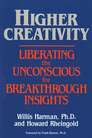 Higher Creativity by Willis Harman