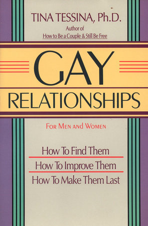 Gay Relationships for Men and Women by Tina Tessina