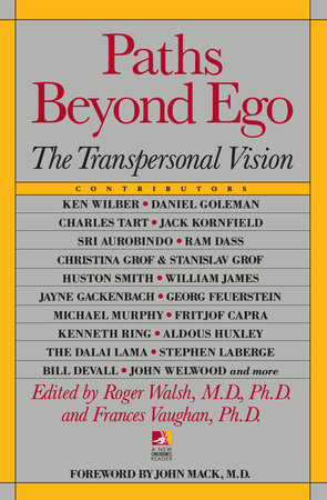Paths Beyond Ego by Roger Walsh and Frances Vaughan