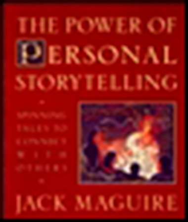 The Power of Personal Storytelling by Jack Maguire