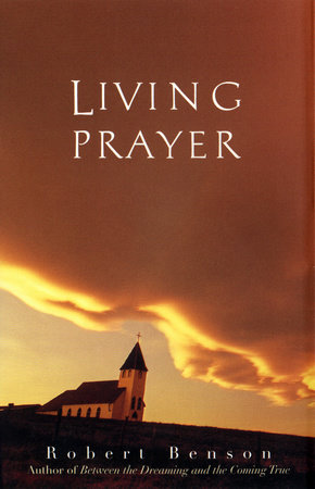 Living Prayer by Robert Benson