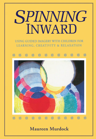 Spinning Inward by Maureen Murdock