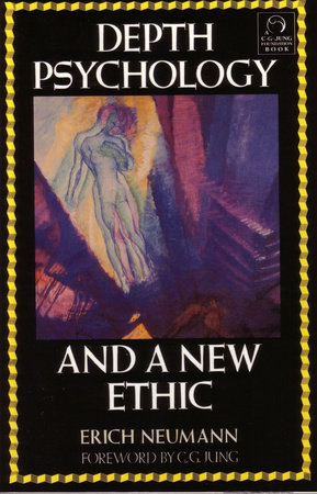 Depth Psychology and a New Ethic by Erich Neumann