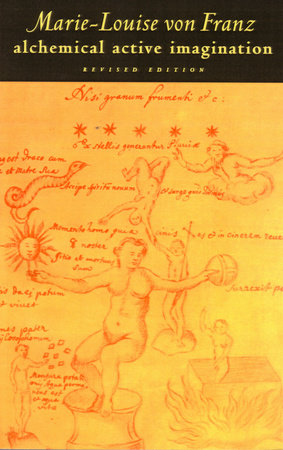 Alchemical Active Imagination by Marie-Louise von Franz